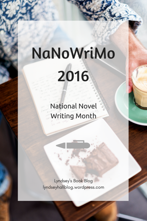 NaNoWriMo 2016 National Novel Writing Month Lyndsey's Book Blog
