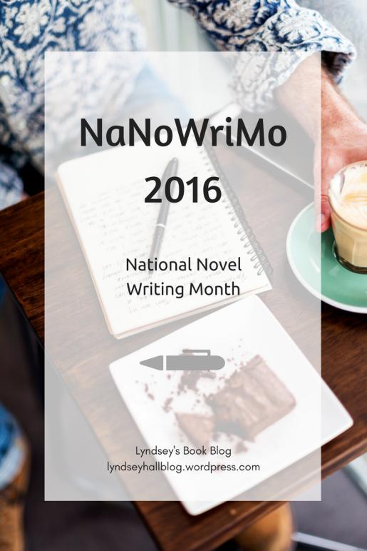 NaNoWriMo 2016 National Novel Writing Month Lyndsey's Book Blog