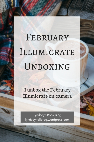 February Illumicrate unboxing Lyndsey's Book Blog