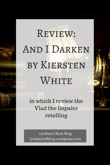 And I Darken Review Lyndsey's Book Blog