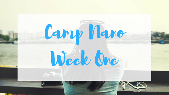 Camp Nano week one