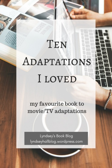 Ten adaptations I loved Lyndsey's Book Blog
