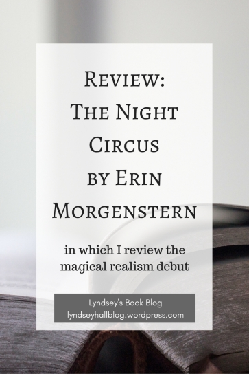 Review The Night Circus by Erin Morgenstern Lyndsey's Book Blog