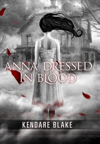 Anna Dressed in Blood Kendare Blake Lyndsey's Book Blog