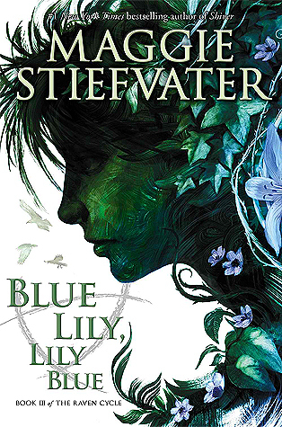 Blue Lily, Lily Blue Maggie Stiefvater Lyndsey's Book Blog
