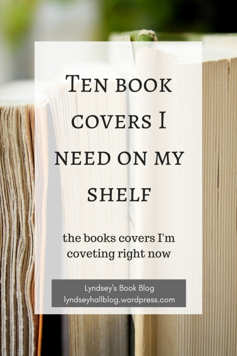 Ten book covers I need on my shelf Top Ten Tuesday Lyndsey's Book Blog