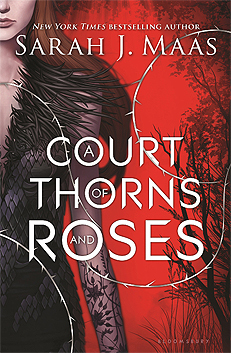 ACOTAR A Court of Thorns and Roses Sarah J Maas