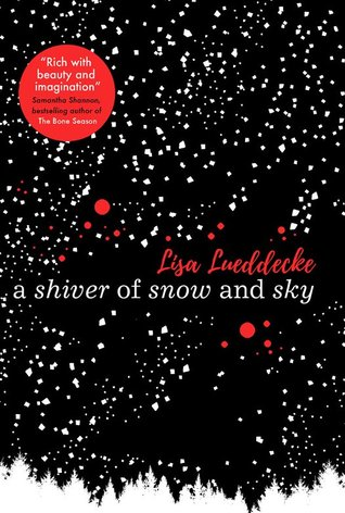 A Shiver of Snow and Sky by Lisa Lueddecke