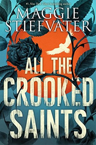All the Crooked Saints by Maggie Steifvater